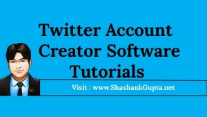 Twitter Account Creator Software Tutorials