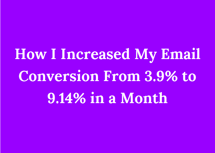 Case Study: How I Increased my Email Optins from 3.9% to 9.14% in a Month