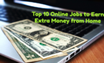 Top 10 Online Jobs to Help You Earn Extra Money from Home